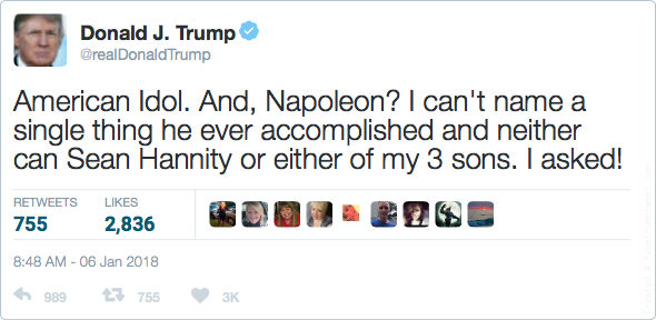 American Idol. And, Napoleon? I can't name a single thing he ever accomplished and neither can Sean Hannity or either of my 3 sons. I asked!